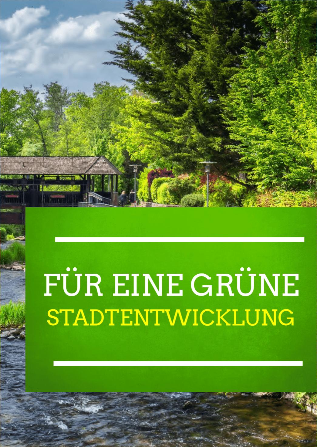 FÜR EINE GRÜNE STADTENTWICKLUNG